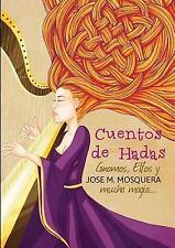 Cuentos de Hadas, Gnomos, y Elfos, Y... Mucha Magia by Jose Manuel Mosquera...