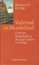 VADERTAAL EN MOEDERLAND (OVER HET NEDERLANDS IN DE LAGE LANDEN) - M.J.G. de Jong
