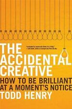 Accidental Creative : How to Be Brilliant at a Moment's Notice-ExLibrary