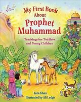 My First Book About Prophet Muhammad : Teachings for Toddlers and Young Child...