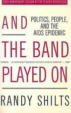 And the Band Played on: Politics, People and the AIDS Epidemic by Randy Shilts