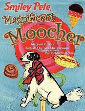 Smiley Pete, Magnificent Moocher by Price, Margaret C , Paperback