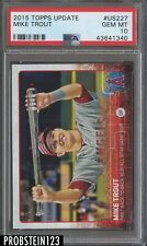 2015 Topps Update #US227 Mike Trout Angels PSA 10 GEM MINT
