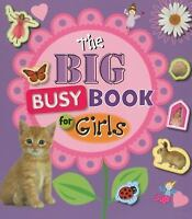 The Big Busy Book For Girls by Make Believe Ideas  Ltd., Scollen, Chris