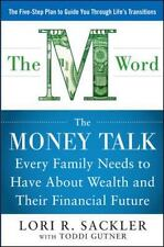 THE M WORD:  The Money Talk every Family Needs to have about Wealth and their Fi