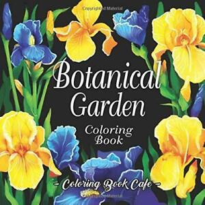 Botanical Garden Coloring Book: An Adult Coloring Book... by Cafe, Coloring Book
