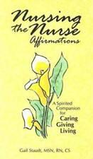 Nursing the Nurse: Affirmations - Paperback By Staudt, Gail - GOOD