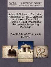 Arthur H. Schwartz, Etc., Et Al., Appellants, V. Roy G. Vanasco And Joseph Fe...