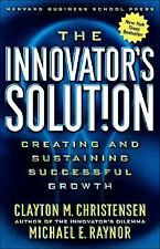 The Innovator's Solution : Creating and Sustaining Successful Growth by...