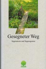 Schmeisser, Gesegneter Weg, Segenstexte Segensgesten, Segen, Eschbach gebd. 1997