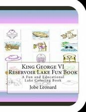 King George VI Reservoir Lake Fun Book : A Fun and Educational Lake Coloring...