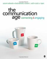 The Communication Age : Connecting and Engaging by Chad Edwards, Scott A....