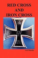 Red Cross And Iron Cross: By Axel Munthe