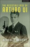 The Resistible Rise of Arturo Ui (Modern Plays) - Paperback - GOOD