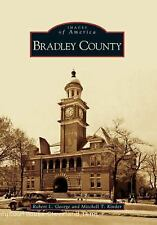 BOOK! Images of America: Bradley County TN by Robert George and Mitchell Kinder