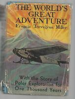 THE WORLDS GREAT ADVENTURE  F. T Miller  w/dj  Ex++  1930 1st Edition