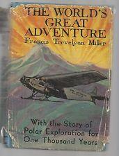 THE WORLDS GREAT ADVENTURE  F. T Miller  w/dj  Ex++  1930 1st Edition