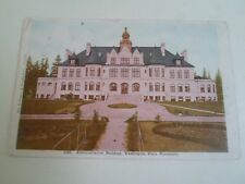 Old PC  Administration Building Washington State University Franked 1907  §A1175