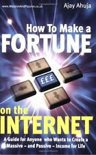 How To Make a Fortune on the Internet: A Guide for Anyone who Wants to Create ,