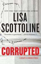 Corrupted, A Rosato and Dinunzio Novel by Lisa Scottoline Hardcover, Signed, New