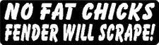 NO FAT CHICKS FENDER WILL SCRAPE ! HELMET STICKER