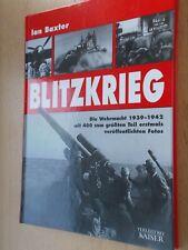 Ian Baxter - Blitzkrieg - Die Wehrmacht 1939-1942 mit 400 Fotos
