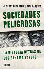 Sociedades Peligrosas / Dangerous Societies: La Historia Detras de Los Papeles d