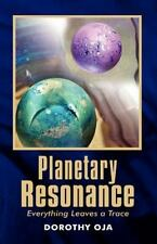 Planetary Resonance, Everything Leaves a Trace, Oja, Dorothy, Good Book