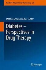 Handbook of Experimental Pharmacology Ser.: Diabetes - Perspectives in Drug...