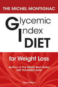 Glycemic Index Diet For Weight Loss, Michel Montignac, Excellent Book