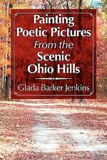 Painting Poetic Pictures from the Scenic Ohio Hills by Glada Barker Jenkins...