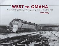 WEST TO OMAHA - Chicago-Omaha Passenger Train Service, 1941-1971 -- (NEW BOOK)
