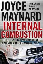 INTERNAL COMBUSTION STORY OF A MARRIAGE AND A MURDER IN THE MOTOR CITY Maynard