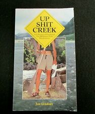 UP SHIT CREEK : A Collection of Horrifyingly True ......by Joe Lindsay 1997 U3