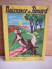 NAISSANCE DE RENARD. ALBUM N° 693. EDITIONS BIAS 1951. ISENGRIN. TIBERT LE CHAT.