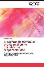 El sistema de formación profesional como correlato de responsabilidad: El reto d