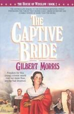 The Captive Bride (The House of Winslow #2) by Gilbert Morris