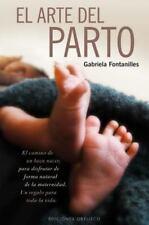 El arte del parto (Spanish Edition) by Gabriela Fontanilles