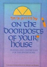 On the Doorposts of Your House: Al Mezuzot Beitecha Prayers and Ceremonies for t