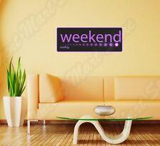 "Weekend Loading Work Job Vacation Funny Wall Sticker Room Interior Decor 25""X8"""