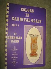 Colors In Carnival Glass Book 4 by Sherman Hand 1972