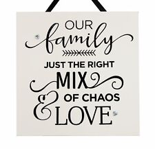 Our family is the right Mix of choas & Love - Handmade Wooden Plaque