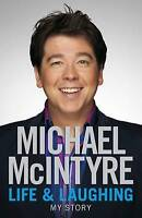 Life and Laughing: My Story by Michael McIntyre (Hardback, 2010)