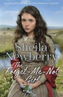The Forget-Me-Not Girl: A heartwarming fam by Sheila Newberry New Paperback Book