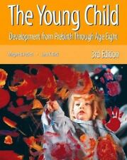 The Young Child: Development from Prebirth through Age Eight (3rd Edition)