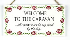 Welcome to Caravan Visitors approved by dog funny sign plaque for caravan floral
