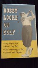 Bobby Locke on Golf by Bobby Locke 1953 HCDJ First Edition SIGNED by Bobby Locke