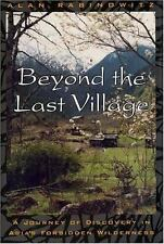 Beyond the Last Village: A Journey Of Discovery In Asia's Forbidden Wi-ExLibrary