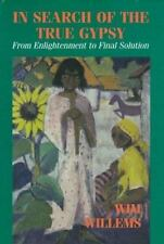 In Search of the True Gypsy : From Elightenment to Final Solution by Wim...