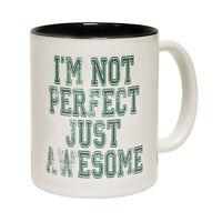 I m Not Perfect Just Awesome Tea Novelty Joke Humour MUG birthday funny gift